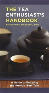The Tea Enthusiast's Handbook - by Mary Lou Heiss and Robert J. Heiss